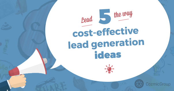 Lead the way: 5 cost-effective lead generation ideas