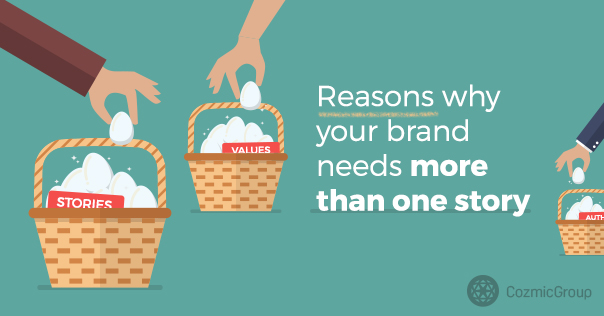 Reasons why your brand needs more than one story
