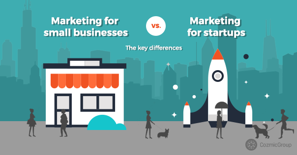 Marketing for small businesses Vs Marketing for startups: the key differences